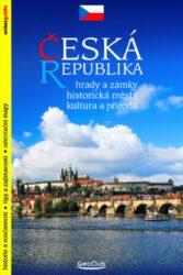 Česká republika / průvodce-Stru�n� pr�vodce p�i pozn�v�n� kr�sy a bohatstv� �esk� republiky